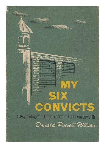 "Portada de la novela ""My Six Convicts (""Mis Seis Convictos"") de Donald Powell Wilson."