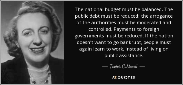 quote-the-national-budget-must-be-balanced-the-public-debt-must-be-reduced-the-arrogance-of-taylor-caldwell-57-19-57